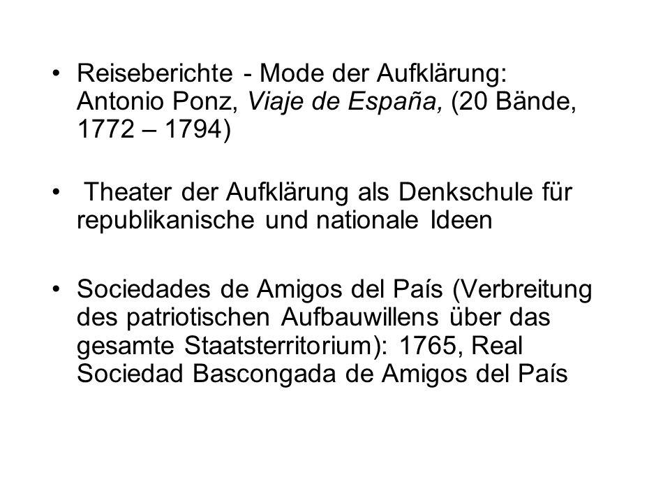 Reiseberichte - Mode der Aufklärung: Antonio Ponz, Viaje de España, (20 Bände, 1772 – 1794) Theater der Aufklärung als Denkschule für republikanische