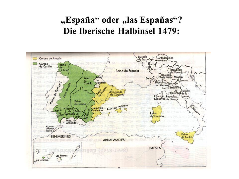 """""""España oder """"las Españas Die Iberische Halbinsel 1479:"""