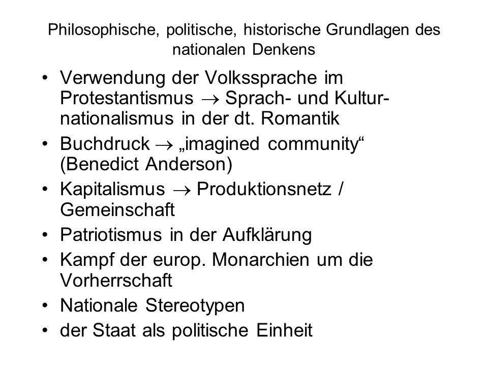 Philosophische, politische, historische Grundlagen des nationalen Denkens Verwendung der Volkssprache im Protestantismus  Sprach- und Kultur- nationalismus in der dt.