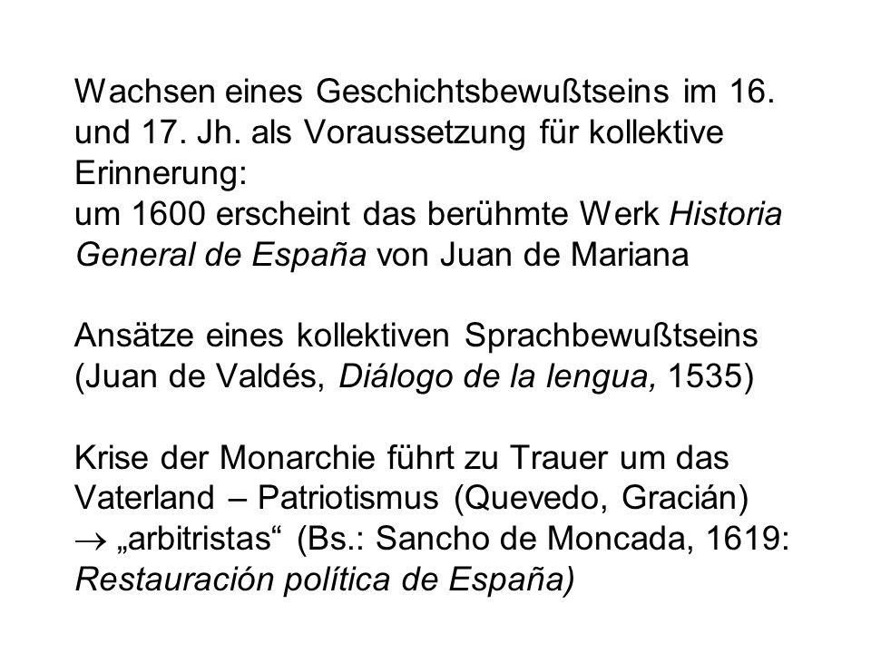 Wachsen eines Geschichtsbewußtseins im 16. und 17. Jh. als Voraussetzung für kollektive Erinnerung: um 1600 erscheint das berühmte Werk Historia Gener