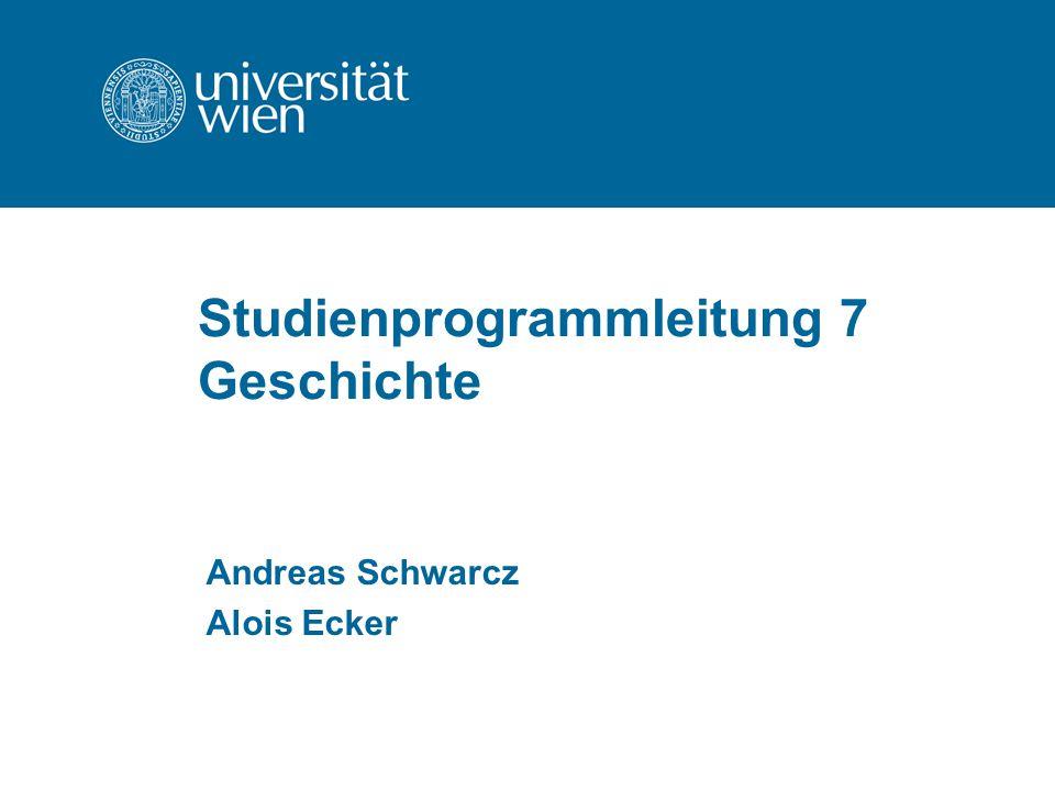 Studienprogrammleitung 7 Geschichte Andreas Schwarcz Alois Ecker