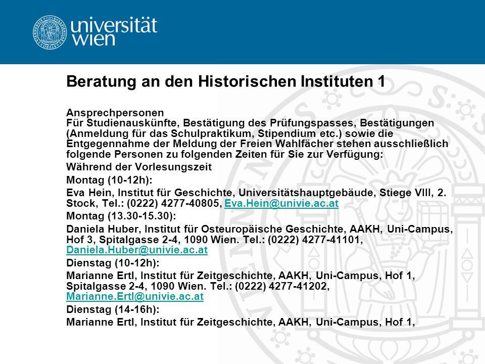 6 Beratung an den Historischen Instituten 1 Ansprechpersonen Für Studienauskünfte, Bestätigung des Prüfungspasses, Bestätigungen (Anmeldung für das Sc