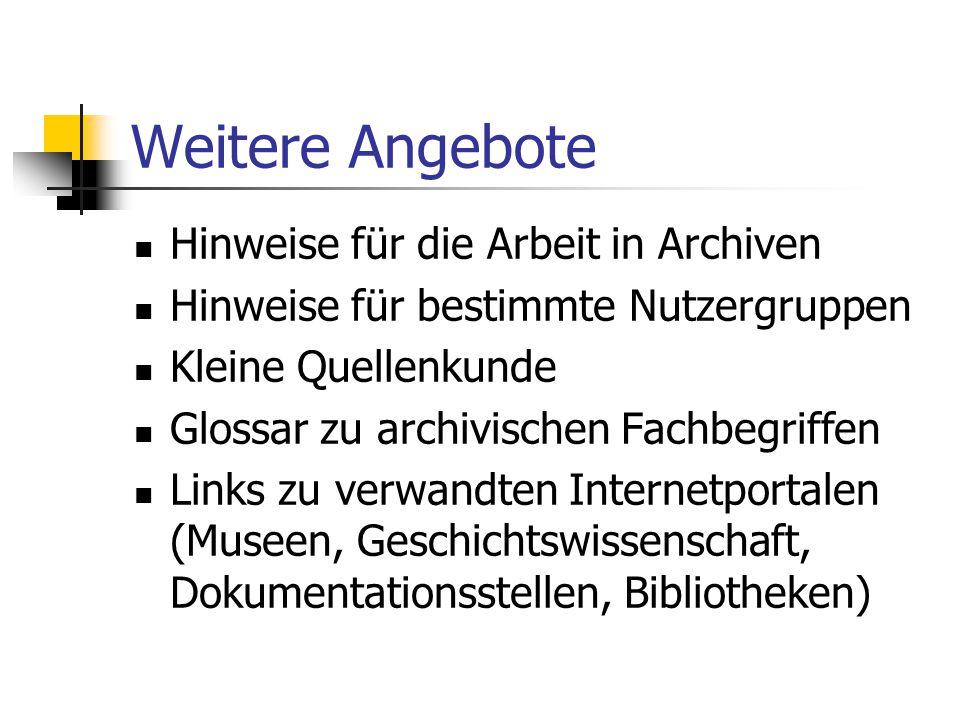 Weitere Angebote Hinweise für die Arbeit in Archiven Hinweise für bestimmte Nutzergruppen Kleine Quellenkunde Glossar zu archivischen Fachbegriffen Li