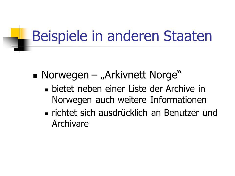 """Beispiele in anderen Staaten Norwegen – """"Arkivnett Norge"""" bietet neben einer Liste der Archive in Norwegen auch weitere Informationen richtet sich aus"""