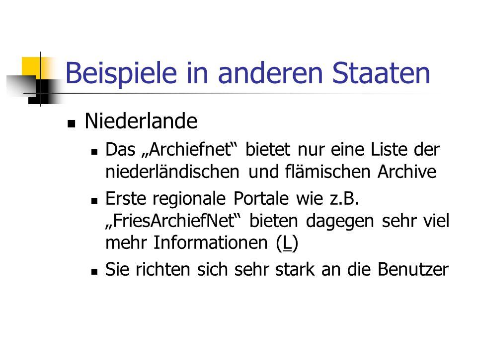 """Beispiele in anderen Staaten Niederlande Das """"Archiefnet"""" bietet nur eine Liste der niederländischen und flämischen Archive Erste regionale Portale wi"""