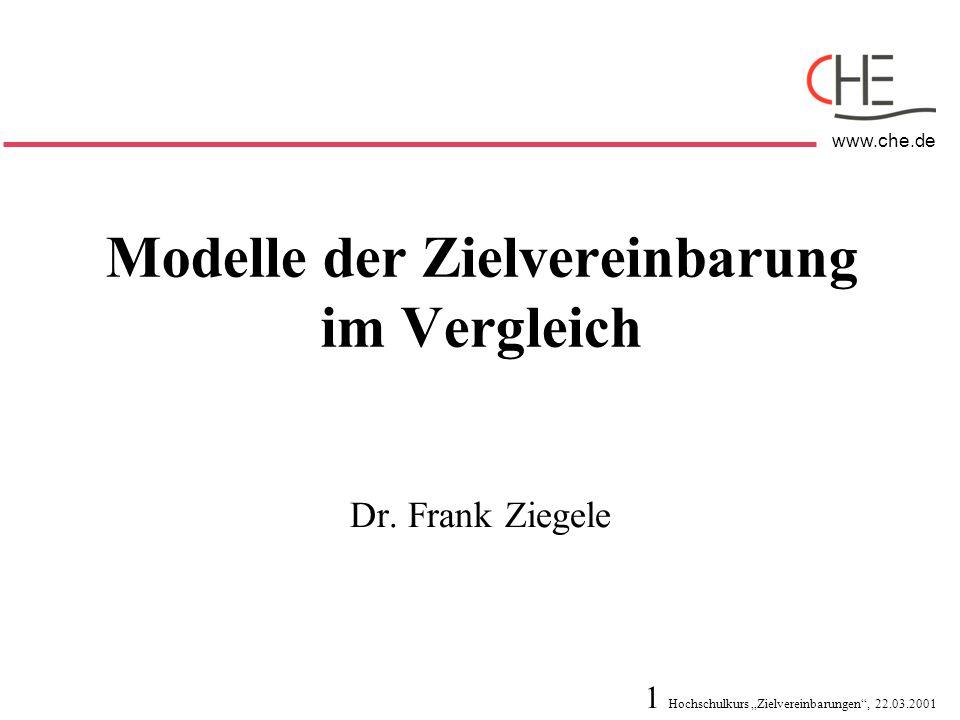 """1 Hochschulkurs """"Zielvereinbarungen"""", 22.03.2001 www.che.de Modelle der Zielvereinbarung im Vergleich Dr. Frank Ziegele"""