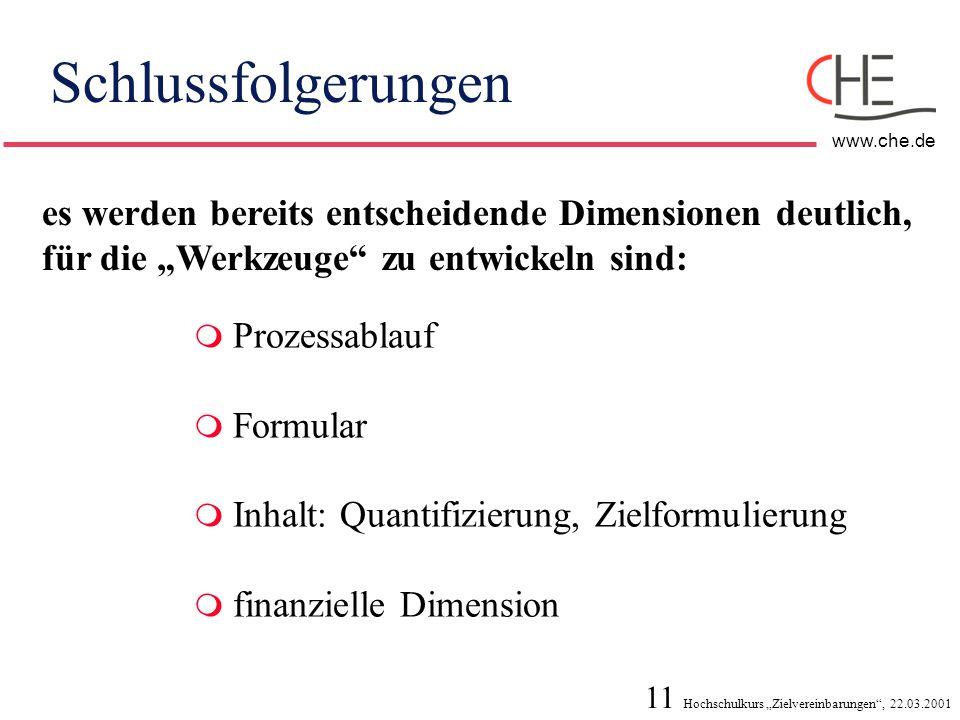 """11 Hochschulkurs """"Zielvereinbarungen"""", 22.03.2001 www.che.de Schlussfolgerungen es werden bereits entscheidende Dimensionen deutlich, für die """"Werkzeu"""