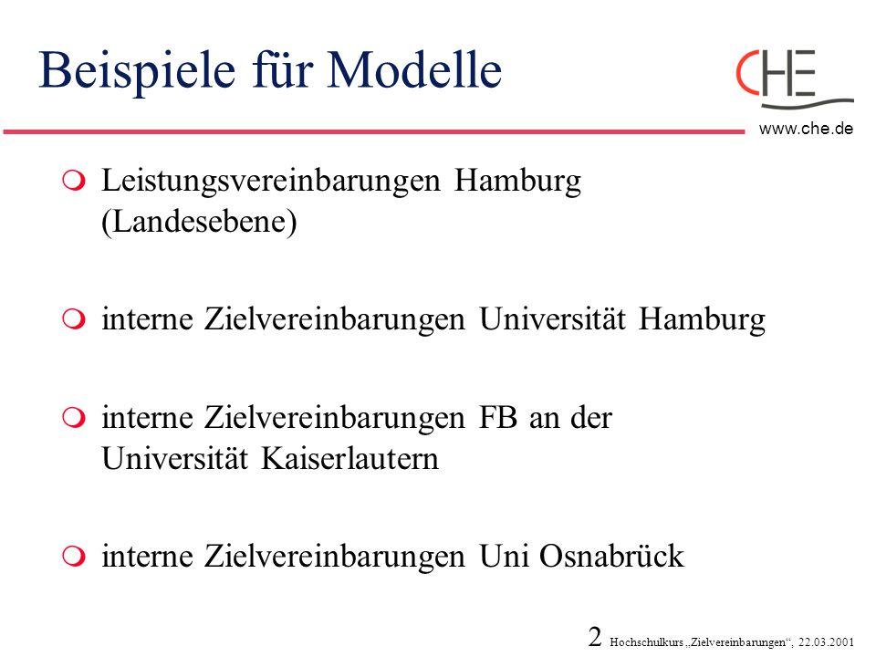 """2 Hochschulkurs """"Zielvereinbarungen"""", 22.03.2001 www.che.de Beispiele für Modelle  Leistungsvereinbarungen Hamburg (Landesebene)  interne Zielverein"""
