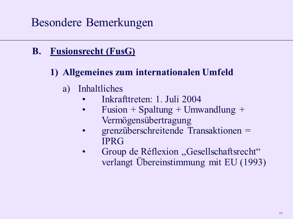11 B.Fusionsrecht (FusG) 1)Allgemeines zum internationalen Umfeld a)Inhaltliches Inkrafttreten: 1.