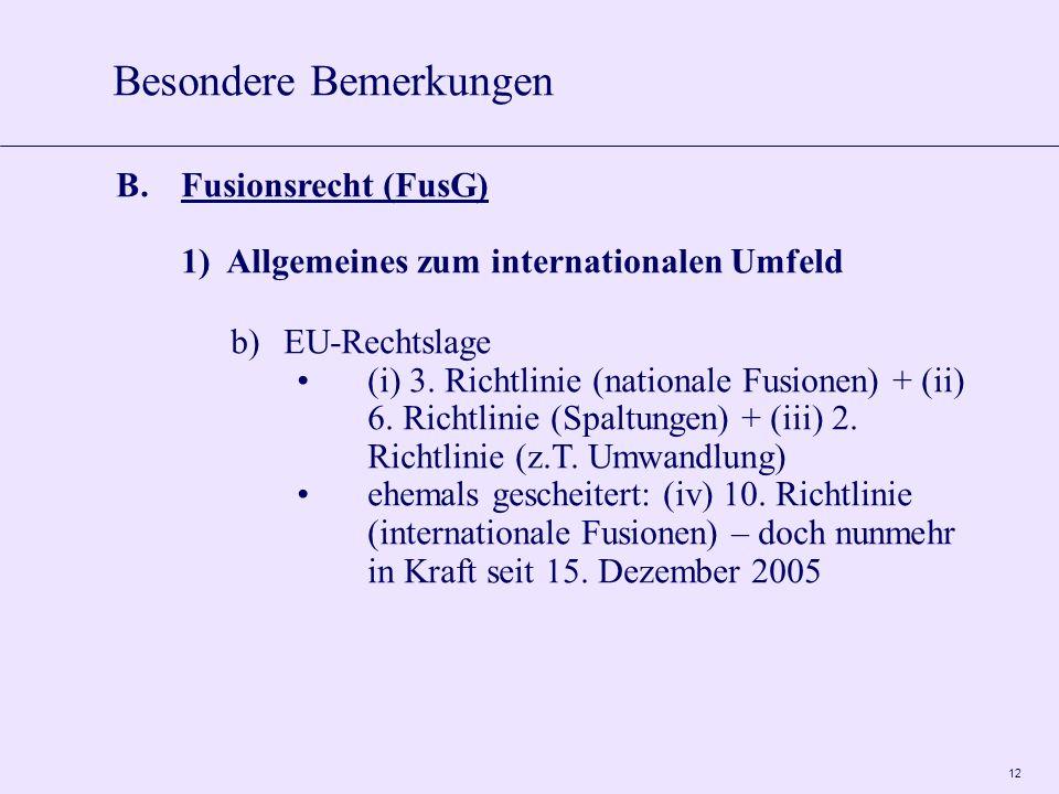 12 B.Fusionsrecht (FusG) 1)Allgemeines zum internationalen Umfeld b)EU-Rechtslage (i) 3.