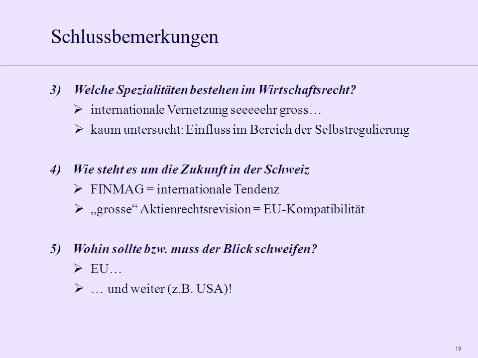 19 3)Welche Spezialitäten bestehen im Wirtschaftsrecht.