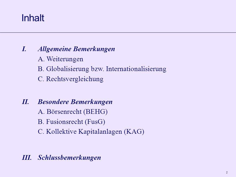 2 I.Allgemeine Bemerkungen A.Weiterungen B. Globalisierung bzw.