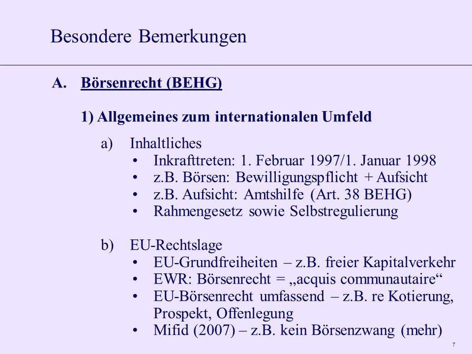 7 A.Börsenrecht (BEHG) 1) Allgemeines zum internationalen Umfeld a)Inhaltliches Inkrafttreten: 1.