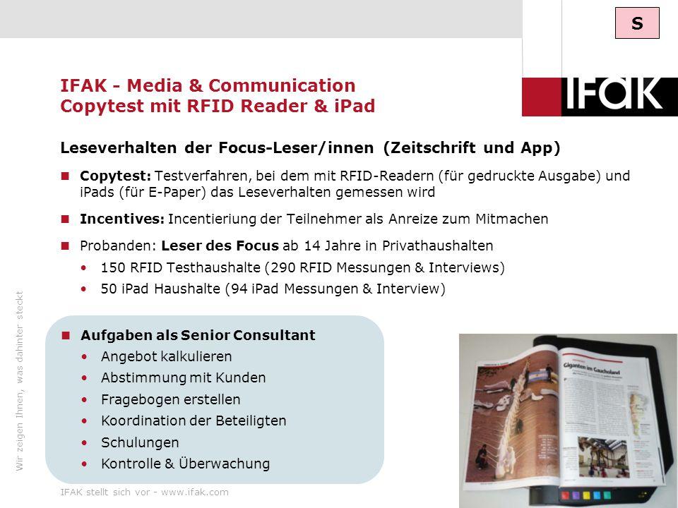 Wir zeigen Ihnen, was dahinter steckt IFAK stellt sich vor - www.ifak.com15 IFAK - Media & Communication Copytest mit RFID Reader & iPad Leseverhalten