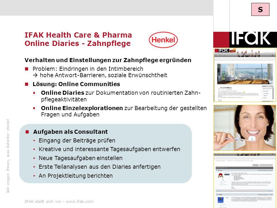 Wir zeigen Ihnen, was dahinter steckt IFAK stellt sich vor - www.ifak.com17 IFAK Health Care & Pharma Online Diaries - Zahnpflege Verhalten und Einste