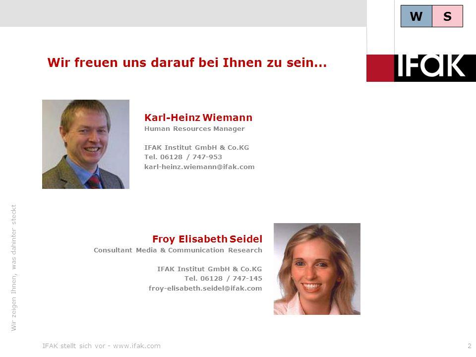 Wir zeigen Ihnen, was dahinter steckt IFAK stellt sich vor - www.ifak.com2 Wir freuen uns darauf bei Ihnen zu sein... Froy Elisabeth Seidel Consultant