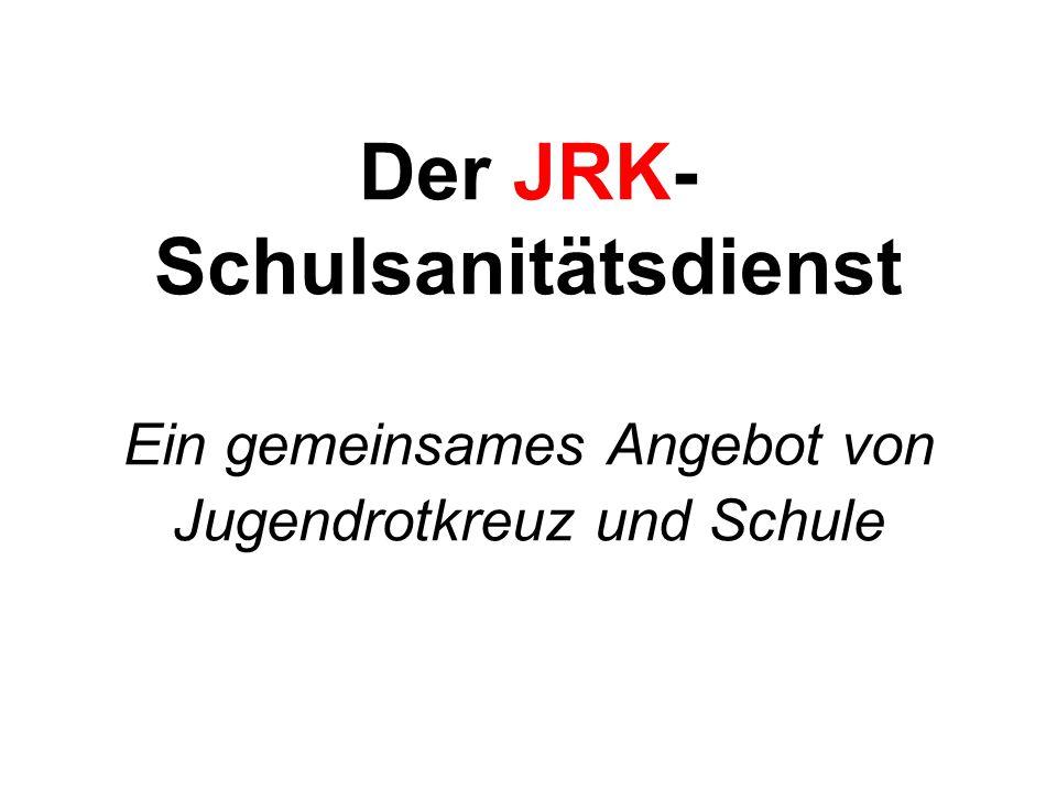 Der JRK- Schulsanitätsdienst Ein gemeinsames Angebot von Jugendrotkreuz und Schule