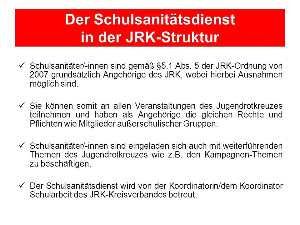 Der Schulsanitätsdienst in der JRK-Struktur Schulsanitäter/-innen sind gemäß §5.1 Abs.