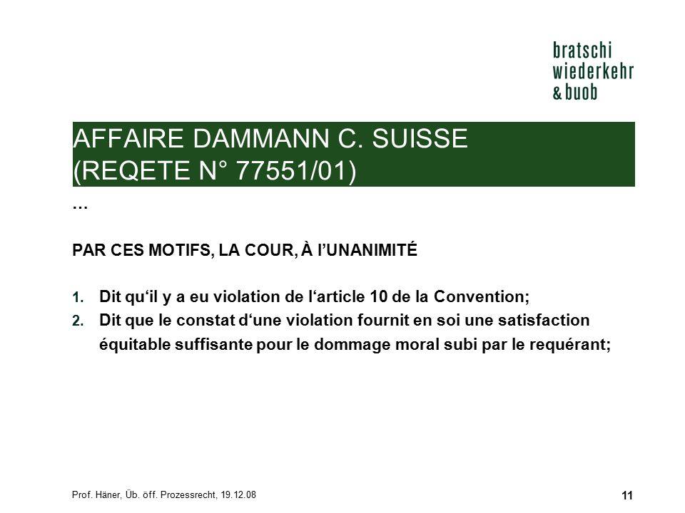 Prof.Häner, Üb. öff. Prozessrecht, 19.12.08 11 AFFAIRE DAMMANN C.