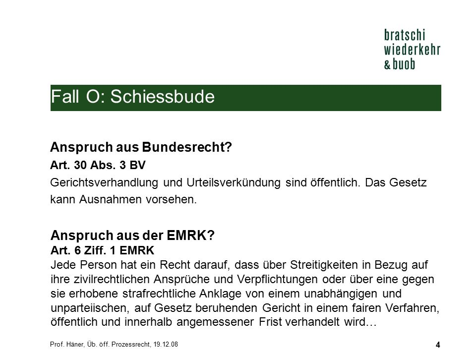 Prof.Häner, Üb. öff. Prozessrecht, 19.12.08 4 Fall O: Schiessbude Anspruch aus Bundesrecht.