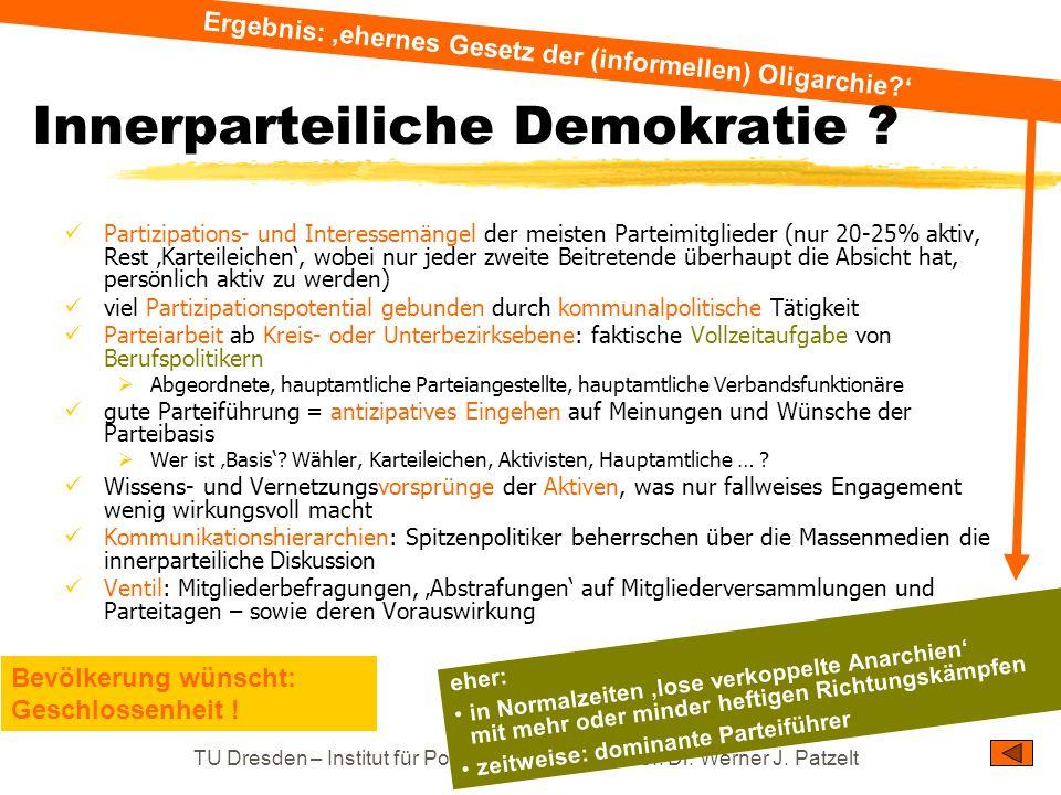 TU Dresden – Institut für Politikwissenschaft – Prof. Dr. Werner J. Patzelt eher: in Normalzeiten 'lose verkoppelte Anarchien' mit mehr oder minder he