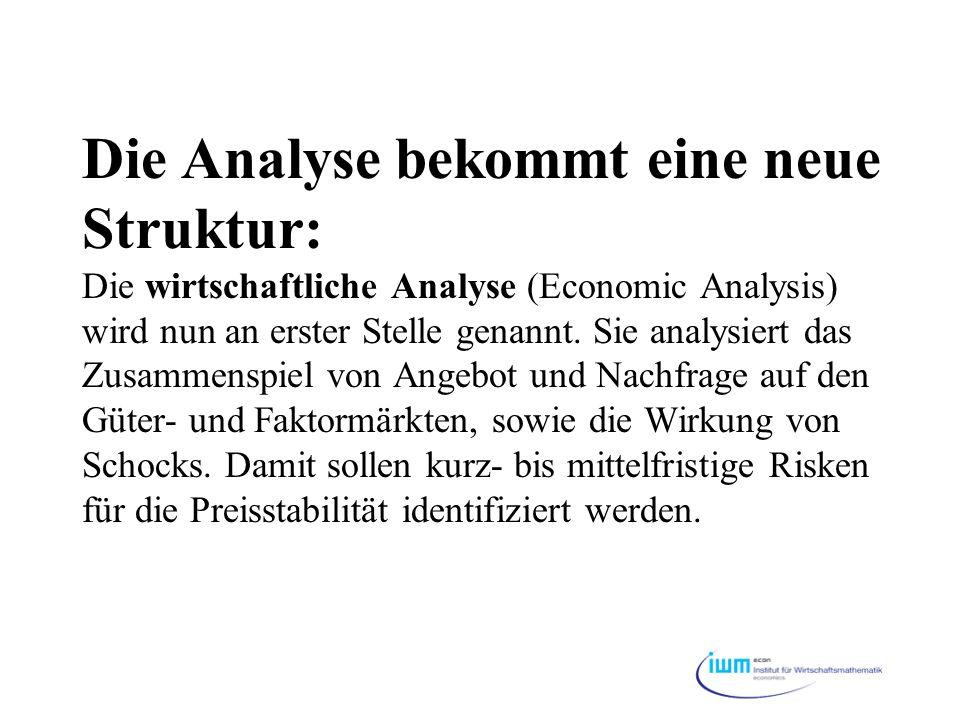 Die Analyse bekommt eine neue Struktur: Die wirtschaftliche Analyse (Economic Analysis) wird nun an erster Stelle genannt. Sie analysiert das Zusammen