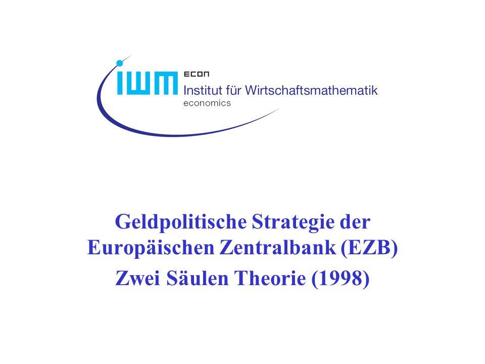 Geldpolitische Strategie der Europäischen Zentralbank (EZB) Zwei Säulen Theorie (1998)