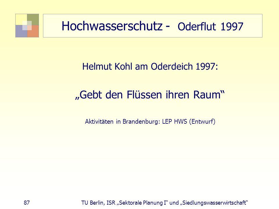 """87 TU Berlin, ISR """"Sektorale Planung I und """"Siedlungswasserwirtschaft Hochwasserschutz - Oderflut 1997 Helmut Kohl am Oderdeich 1997: """"Gebt den Flüssen ihren Raum Aktivitäten in Brandenburg: LEP HWS (Entwurf)"""