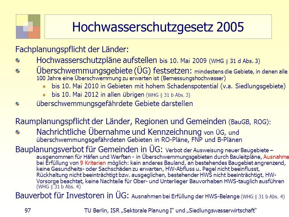 """97 TU Berlin, ISR """"Sektorale Planung I und """"Siedlungswasserwirtschaft Hochwasserschutzgesetz 2005 Fachplanungspflicht der Länder: Hochwasserschutzpläne aufstellen bis 10."""