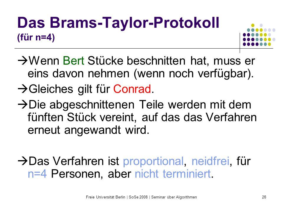 Freie Universität Berlin | SoSe 2008 | Seminar über Algorithmen28 Das Brams-Taylor-Protokoll (für n=4)  Wenn Bert Stücke beschnitten hat, muss er ein