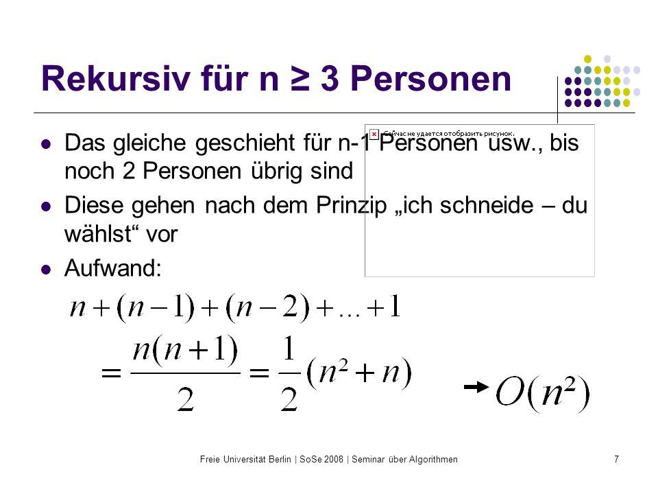 Freie Universität Berlin | SoSe 2008 | Seminar über Algorithmen38 Faires Teilen in endlich vielen Schritten (für n=4) Dieser Vorgang der Resteverteilung wird noch (q-1) mal wiederholt, immer wieder mit den Überbleibseln der Vorrunde.
