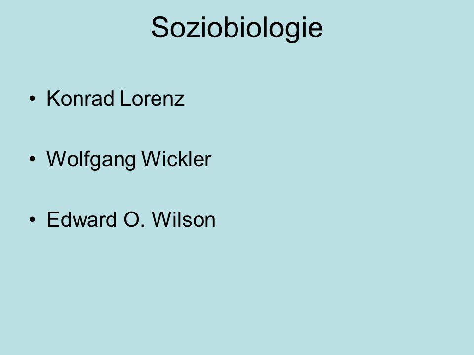 Soziobiologie Konrad Lorenz Wolfgang Wickler Edward O. Wilson