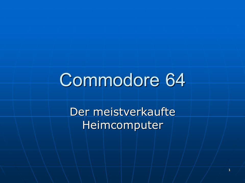 1 Commodore 64 Der meistverkaufte Heimcomputer