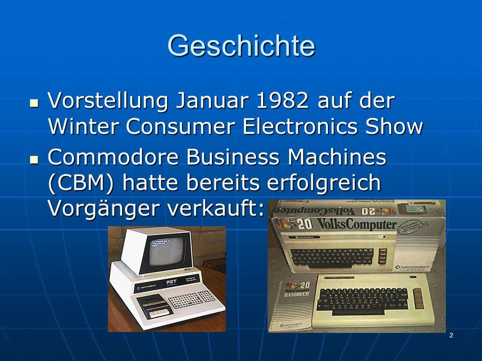 2 Geschichte Vorstellung Januar 1982 auf der Winter Consumer Electronics Show Vorstellung Januar 1982 auf der Winter Consumer Electronics Show Commodore Business Machines (CBM) hatte bereits erfolgreich Vorgänger verkauft: Commodore Business Machines (CBM) hatte bereits erfolgreich Vorgänger verkauft: