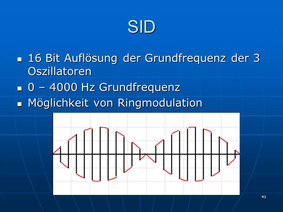 41 SID 16 Bit Auflösung der Grundfrequenz der 3 Oszillatoren 16 Bit Auflösung der Grundfrequenz der 3 Oszillatoren 0 – 4000 Hz Grundfrequenz 0 – 4000 Hz Grundfrequenz Möglichkeit von Ringmodulation Möglichkeit von Ringmodulation