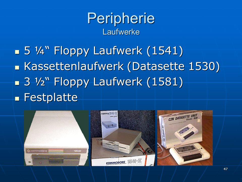 47 Peripherie Laufwerke 5 ¼ Floppy Laufwerk (1541) 5 ¼ Floppy Laufwerk (1541) Kassettenlaufwerk (Datasette 1530) Kassettenlaufwerk (Datasette 1530) 3 ½ Floppy Laufwerk (1581) 3 ½ Floppy Laufwerk (1581) Festplatte Festplatte