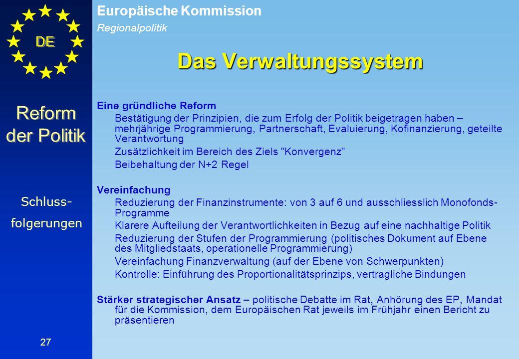 Regionalpolitik Europäische Kommission DE 27 Das Verwaltungssystem Eine gründliche Reform Bestätigung der Prinzipien, die zum Erfolg der Politik beige