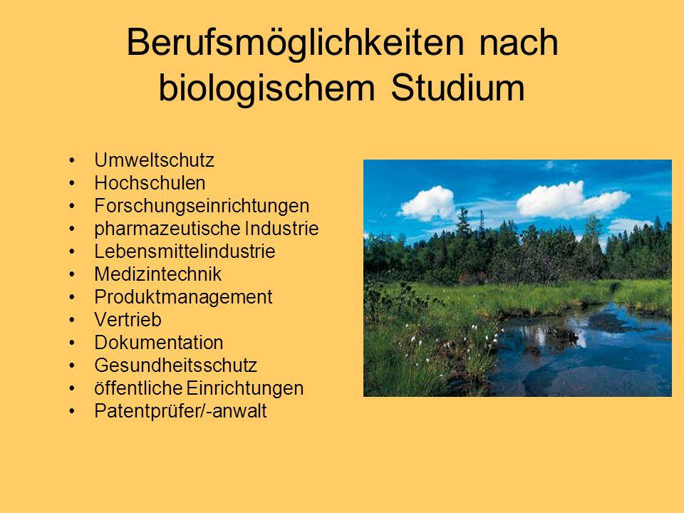 Berufsmöglichkeiten nach biologischem Studium Umweltschutz Hochschulen Forschungseinrichtungen pharmazeutische Industrie Lebensmittelindustrie Medizin