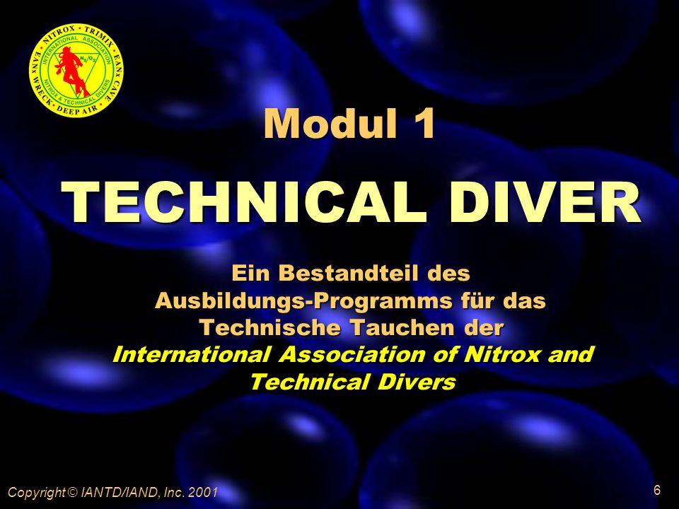 Modul 1 TECHNICAL DIVER Ein Bestandteil des Ausbildungs-Programms für das Technische Tauchen der International Association of Nitrox and Technical Divers Copyright © IANTD/IAND, Inc.