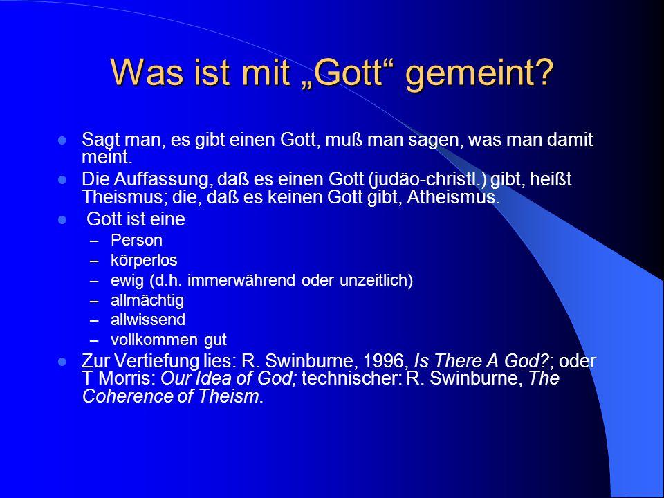 Renaissance der Religionsphilosophie (cont) Zahlreiche Bücher und Zeitschriften Faith and Philosophy (SCP) Religious Studies Int.