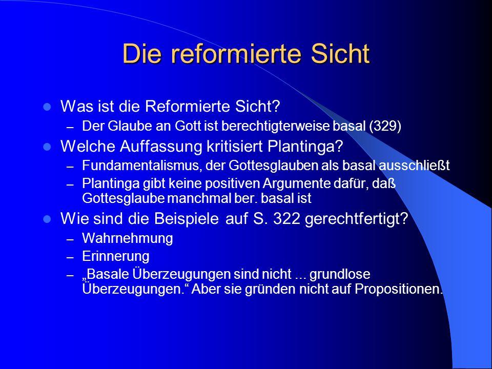 Der klassische Fundamentalismus Manche Überzeugungen werden nicht aufgrund anderer Überzeugungen geglaubt, d.h.