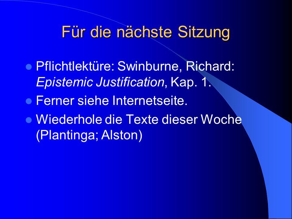 """Rechtfertigung nach Plantinga (cont) """"Muß man Kriterien für berechtigte Basalität haben, bevor man vernünftigerweise irgendwelche Urteile über berechtigte Basalität fällen kann (S."""