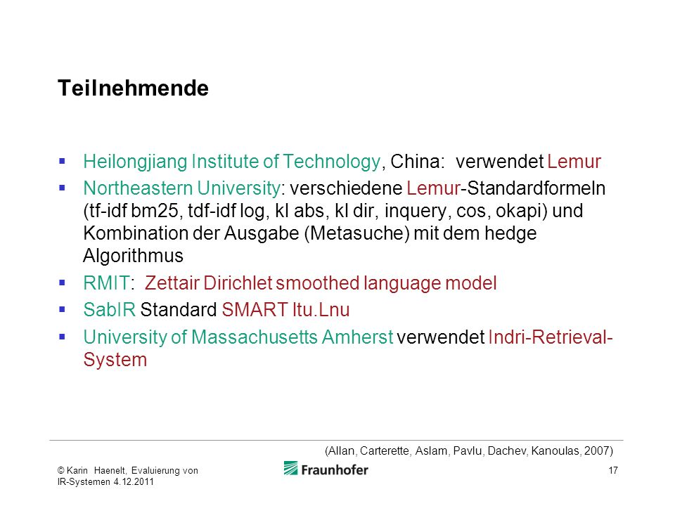 Teilnehmende  Heilongjiang Institute of Technology, China: verwendet Lemur  Northeastern University: verschiedene Lemur-Standardformeln (tf-idf bm25