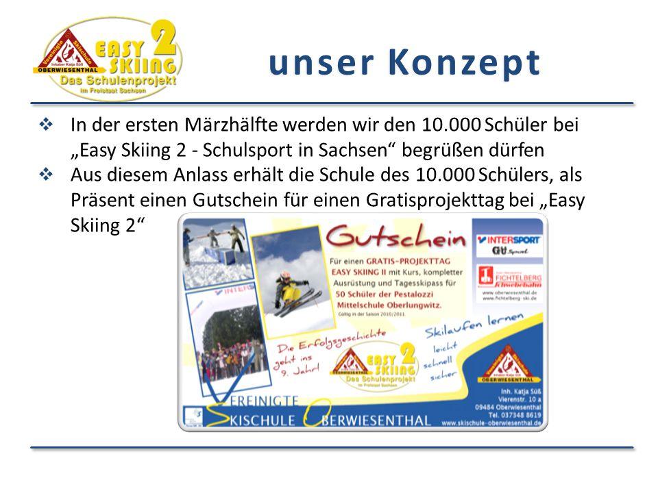 """unser Konzept  In der ersten Märzhälfte werden wir den 10.000 Schüler bei """"Easy Skiing 2 - Schulsport in Sachsen begrüßen dürfen  Aus diesem Anlass erhält die Schule des 10.000 Schülers, als Präsent einen Gutschein für einen Gratisprojekttag bei """"Easy Skiing 2"""