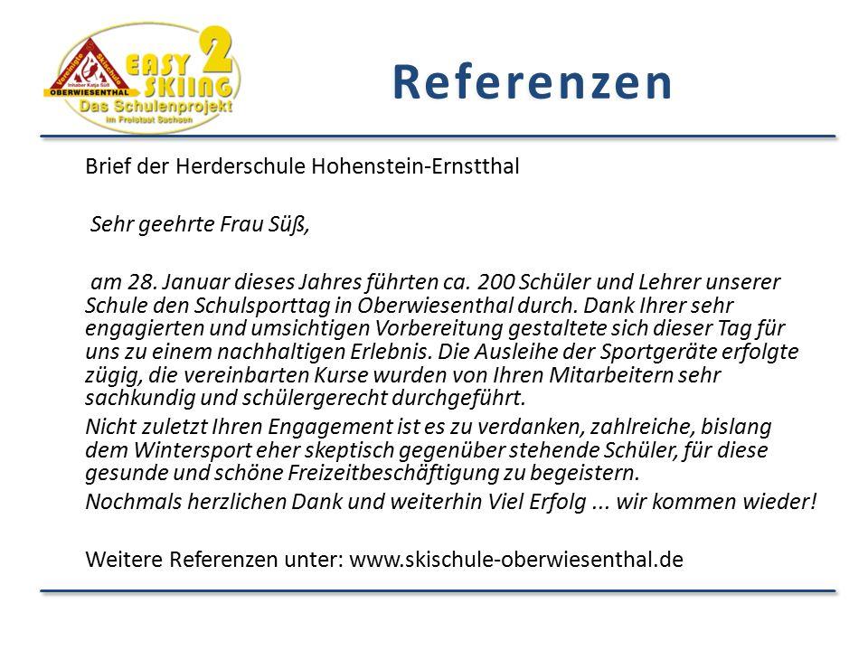 Referenzen Brief der Herderschule Hohenstein-Ernstthal Sehr geehrte Frau Süß, am 28. Januar dieses Jahres führten ca. 200 Schüler und Lehrer unserer S