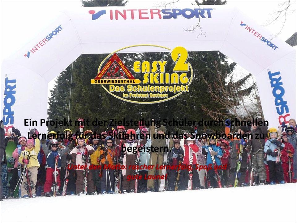 Historie  2002 wurde das Projekt Easy-Skiing – Das Schulen-Projekt dem SMK sowie den Kultusministerien der Länder Baden- Württemberg, Bayern, Niedersachsen und Nordrhein- Westfalen vorgestellt  Veranstalter des Projektes war die Firma m-pec GmbH  Finanziell wurde das Projekt durch zahlreiche Sponsoren getragen (Intersport, Karamalz, Ziener, ISPO, Leki), sowie durch die Universität Freiburg und durch den Deutschen Skilehrerverband begleitet  mit der Durchführung des Projektes wurde die Agentur Alps-Media beauftragt
