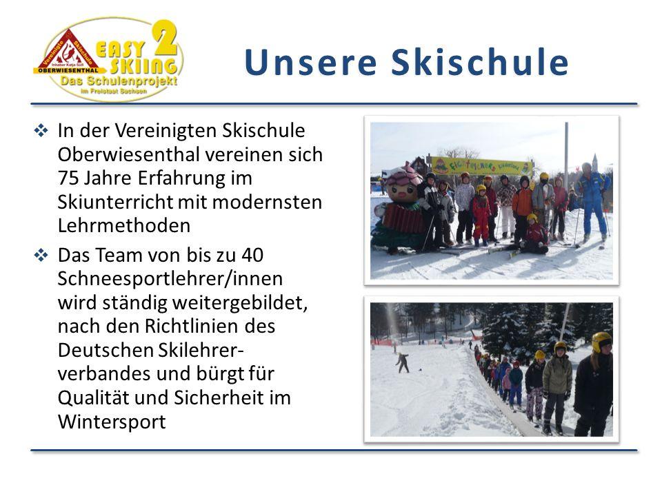 Unsere Skischule  In der Vereinigten Skischule Oberwiesenthal vereinen sich 75 Jahre Erfahrung im Skiunterricht mit modernsten Lehrmethoden  Das Team von bis zu 40 Schneesportlehrer/innen wird ständig weitergebildet, nach den Richtlinien des Deutschen Skilehrer- verbandes und bürgt für Qualität und Sicherheit im Wintersport