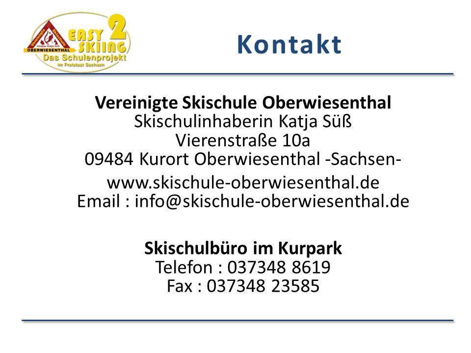 Vereinigte Skischule Oberwiesenthal Skischulinhaberin Katja Süß Vierenstraße 10a 09484 Kurort Oberwiesenthal -Sachsen- www.skischule-oberwiesenthal.de