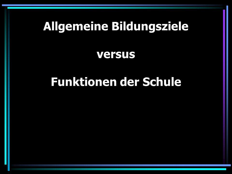 """Allgemeine Bildungsziele & Funktionen der Schule """"Allgemeinbildung und Schlüsselqualifikationen ."""