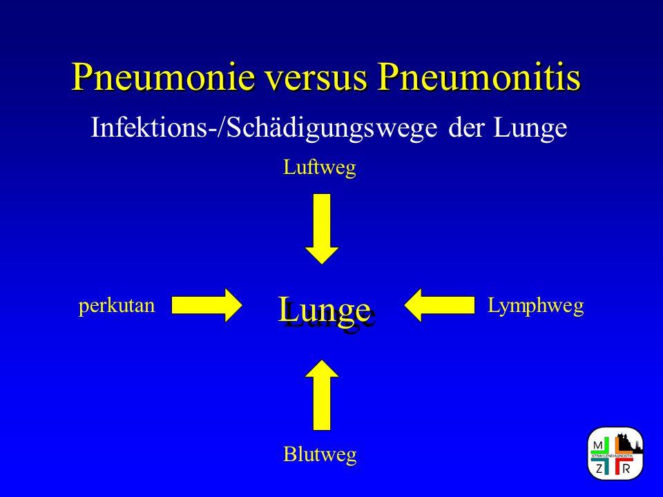 """Pneumonie versus Pneumonitis Definition: von Wichert –""""Die Pneumonitis ist durch die Einwirkung physikalischer und chemischer Noxen von der infektiösen Pneumonie zu unterscheiden."""